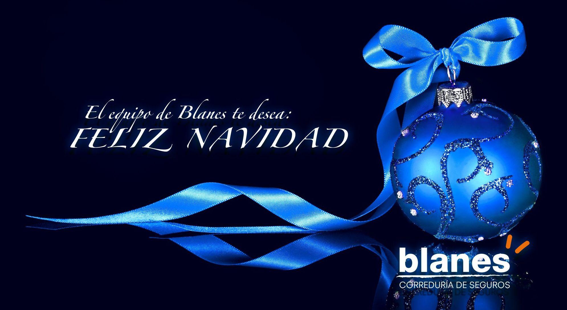 El equipo de Blanes Correduría de seguros les desea Felices Fiestas de Navidad